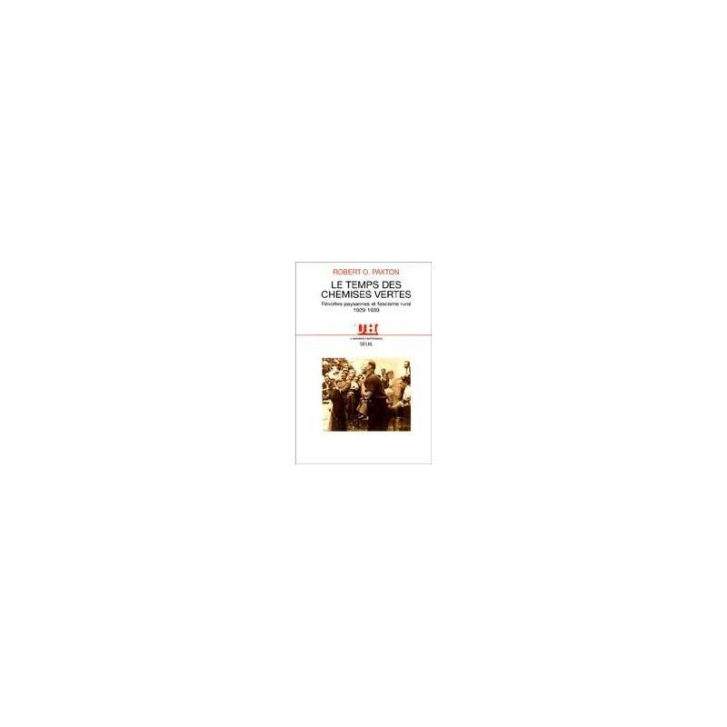 Le temps des chemises vertes - Révoltes paysannes et fascisme rural 1929-1939