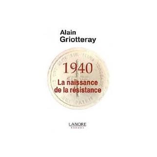 1940 La naissance de la résistance