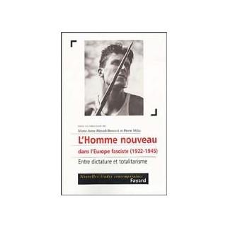 L'homme nouveau dans l'Europe fasciste (1922-1945). Entre dictature et totalitarisme