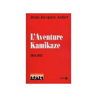 L'aventure Kamikaze 1944-1945