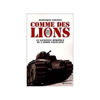 Comme des lions - Mai-Juin 1940, l'héroïque sacrifice de l'armée française