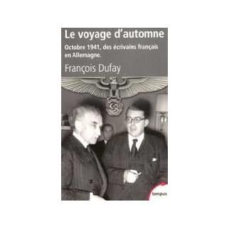 Le voyage d'automne. Octobre 1941, des écrivains français en Allemagne