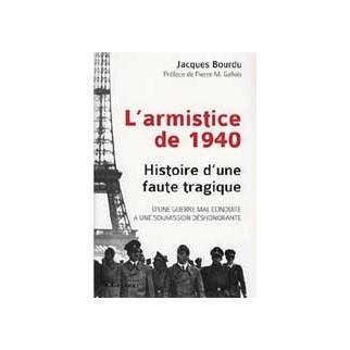 L'armistice de 1940. Histoire d'une faute tragique