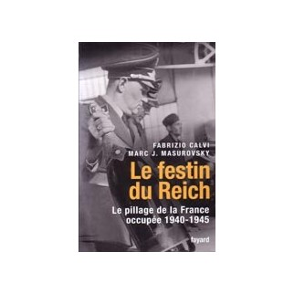 Le festin du Reich - Le pillage de la France occupée (1940-1945)