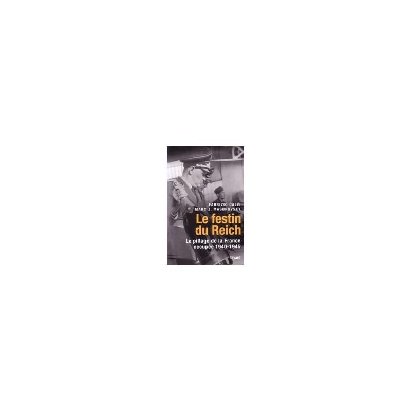 Le festin du Reich - Le pillage de la France occupée (1940-1945)