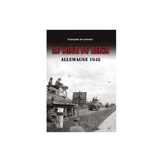 Au coeur du Reich - Allemagne 1945
