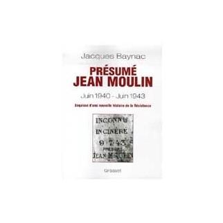 Présumé Jean Moulin - Juin 1940-Juin 1943