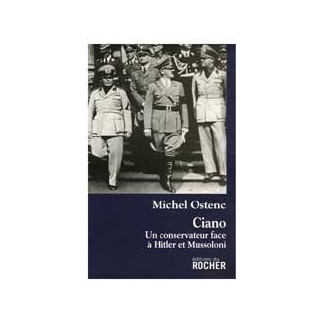 Ciano : Un conservateur face à Hitler et Mussolini