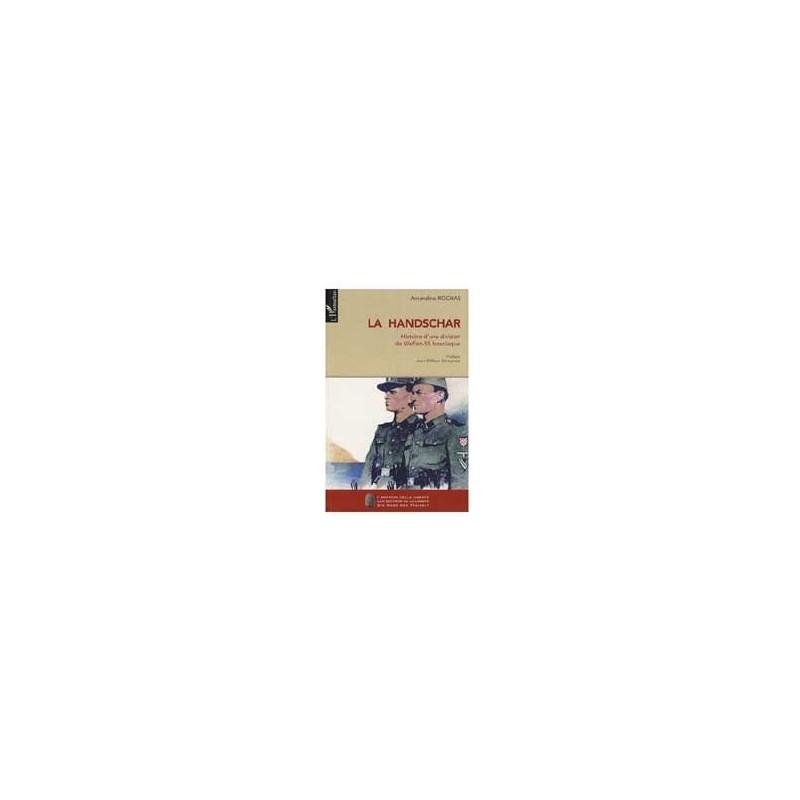 La Handschar. Histoire d'une division de Waffen-SS bosniaque