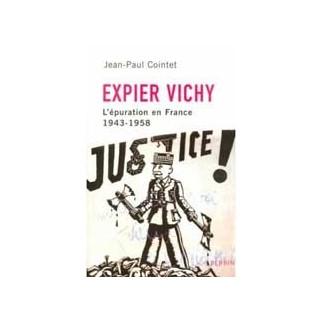 Expier Vichy. L'épuration en France 1943-1958