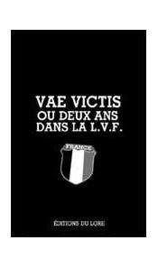 Vae Victis ou deux ans dans la LVF