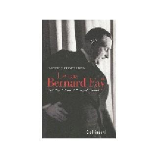 Le cas Bernard Faÿ - Du Collège de France à l'indignité nationale