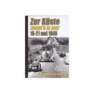Le corridor des Panzers - Zur Küste. Jusqu'à la mer 16-21 mai 1940