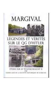 Margival - Légendes et vérités sur le QG de Hitler - Etude sur le Wolfsschlucht II