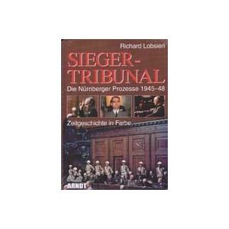 Siegertribunal - Die Nürnberger Prozesse 1945-1948