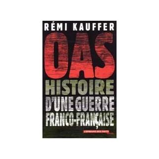 OAS Histoire d'une guerre franco-française