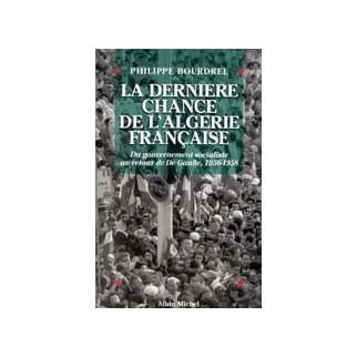 La dernière chance de l'Algérie française 1956-1958