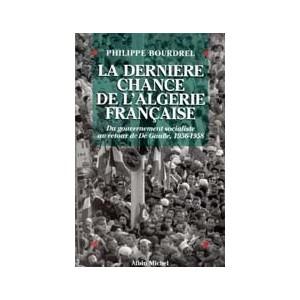 http://www.europa-diffusion.com/1777-thickbox/la-derniere-chance-de-l-algerie-francaise-1956-1958.jpg