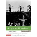 Atlas des guerres d'Indochine 1940-1990