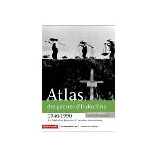 Atlas des guerres d'Indochine 1940-1990