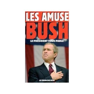 Les amuse-Bush