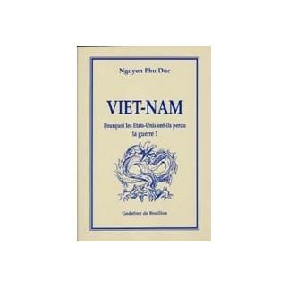 Vietnam Pourquoi les Etats-Unis ont-ils perdu la guerre ?