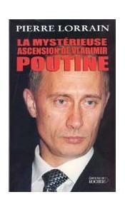 La mystérieuse ascension de Vladimir Poutine