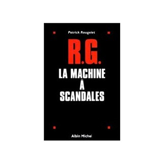 R.G. La machine à scandales