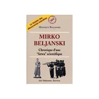 """Mirko Beljanski - Chronique d'une """"fatwa"""" scientifique"""