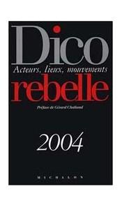 Dico rebelle - Acteurs, lieux, mouvements