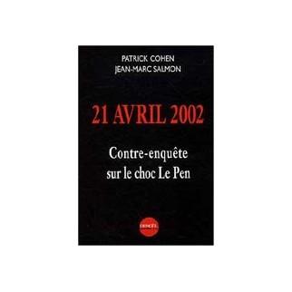 21 avril 2002 - Contre-enquête sur le choc Le Pen