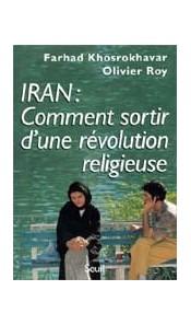 Iran - Comment sortir d'une révolution religieuse