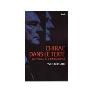 Chirac dans le texte - La parole et l'impuissance