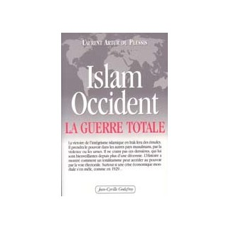 Islam-Occident La guerre totale