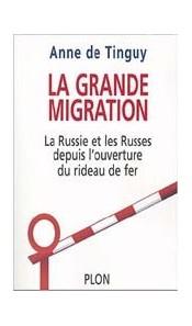 La Grande Migration -  La Russie et les Russes depuis l'ouverture du rideau de fer