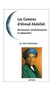 Les Comores d'Ahmed Abdallah - Mercenaires, révolutionnaires et coelacanthe