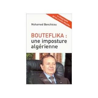 Bouteflika Une imposture algérienne