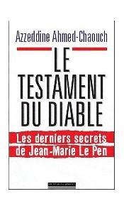 Le testament du diable - Les derniers secrets de Jean-Marie Le Pen