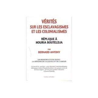 Vérités sur les esclavagismes et les colonialismes - Réplique à Houria Bouteldja