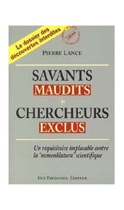 Savants maudits, chercheurs exclus