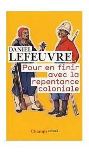 Pour en finir avec la repentance coloniale (poche)