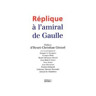 Réplique à l'Amiral De Gaulle
