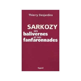 Sarkozy, ses balivernes et ses fanfaronnades