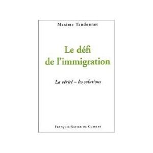 http://www.europa-diffusion.com/2126-thickbox/le-defi-de-l-immigration-la-verite-les-solutions.jpg
