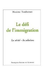 Le défi de l'immigration -  La vérité - Les solutions