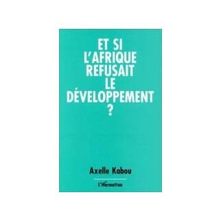 Et si l'Afrique refusait le développement