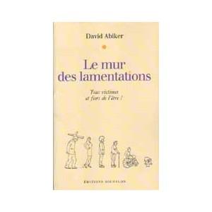 http://www.europa-diffusion.com/2223-thickbox/le-mur-des-lamentations-tous-victimes-et-fiers-de-l-etre.jpg