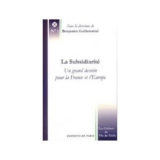 La subsidiarité - Un grand dessein pour la France et l'Europe