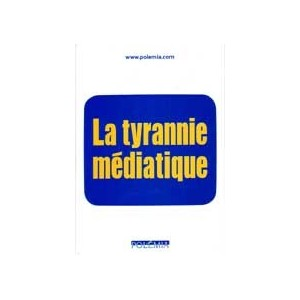 http://www.europa-diffusion.com/2245-thickbox/la-tyrannie-mediatique.jpg
