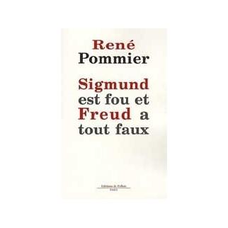 Sigmund est fou et Freud a tout faux
